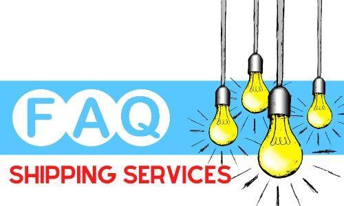 Shipping Services FAQ